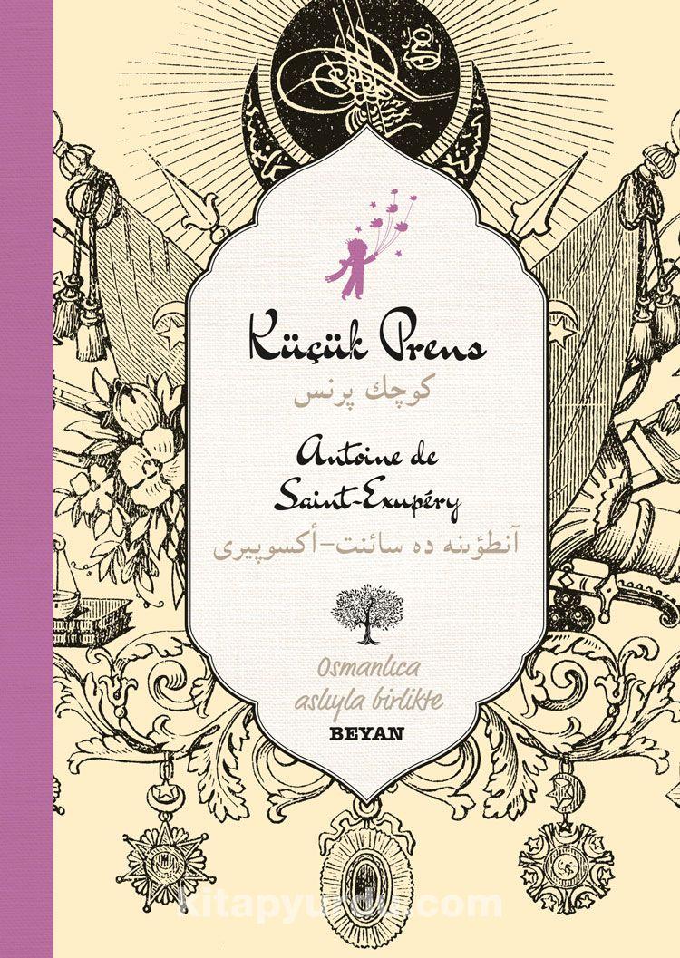 Küçük Prens (İki Dil (Alfabe) Bir Kitap - Osmanlıca-Türkçe) - Antoine De Saint Exupery pdf epub