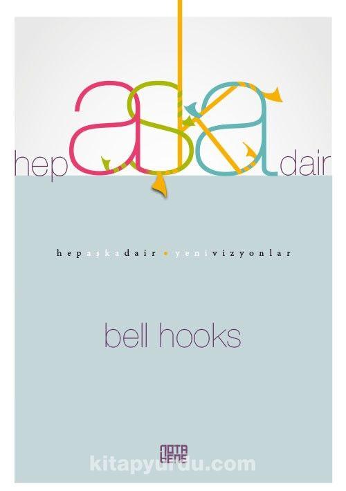 Hep Aşka Dair - Bell Hooks pdf epub