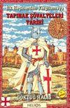 İlk Haçlılardan Yargılamaya Tapınak Şövalyeleri Tarihi