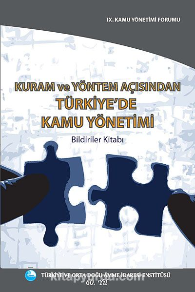 Kuram ve Yöntem Açısından Türkiye'de Kamu Yönetimi Bildiriler Kitabı