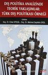 Dış Politika Analizinde Teorik Yaklaşımlar: Türk Dış Politikası Örneği