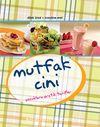 Mutfak Cini & Çocuklara Pratik Tarifler