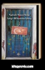 Popülizmle Dönüşen Avrupa ve Türkiye AB İlişkilerinin Geleceği