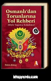 Osmanlı'dan Torunlarına Yol Rehberi & Böyle Yaşamış Ecdadımız