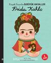 Frida Kahlo / Küçük İnsanlar Büyük Hayaller