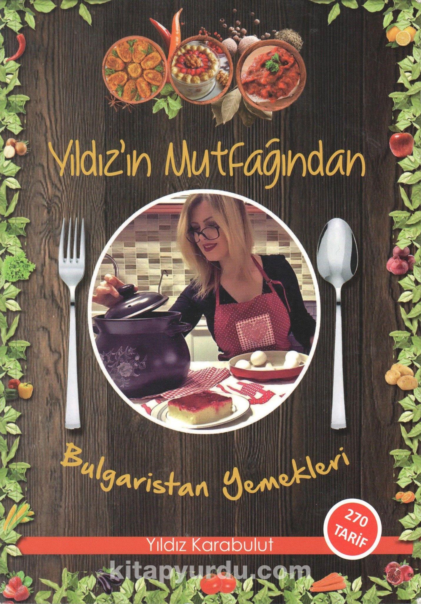 Yıldız'ın Mutfağından Bulgaristan Yemekleri