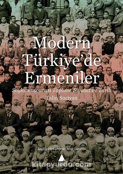 Modern Türkiye'de ErmenilerSoykırımsonrası Toplum, Siyaset ve Tarih - Talin Suciyan pdf epub