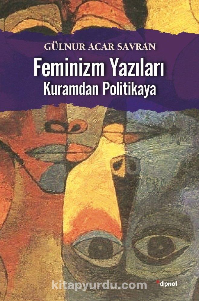 Feminizm YazılarıKuramdan Politikaya - Gülnur Acar-Savran pdf epub