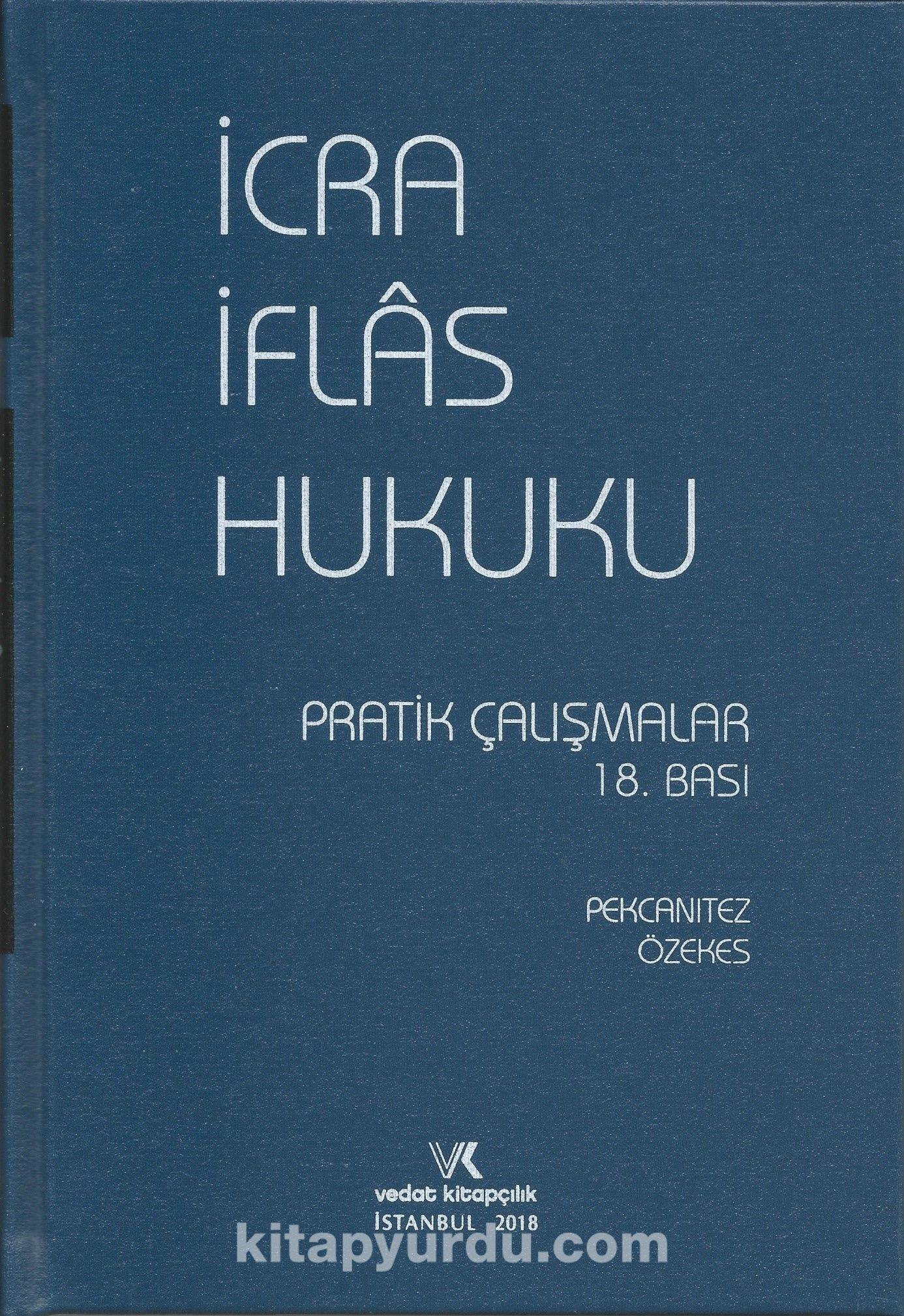 İcra İflas Hukuku Pratik Çalışmaları (2018 Baskı) - Muhammet Özekes pdf epub
