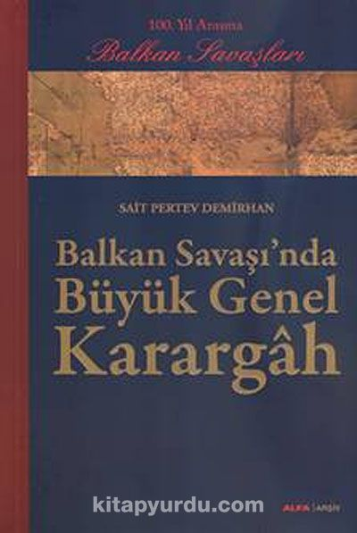 Balkan Savaşı'nda Büyük Genel Karargah - Sait Pertev Demirhan pdf epub