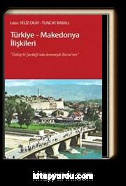 Türkiye-Makedonya İlişkileri & Üsküp ki, Şardağı'nda Devamıydı Bursa'nın