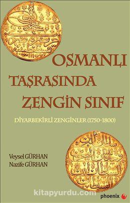 Osmanlı Taşrasında Zengin SınıfDiyarbekirli Zenginler (1750-1800) - Veysel Gürhan pdf epub
