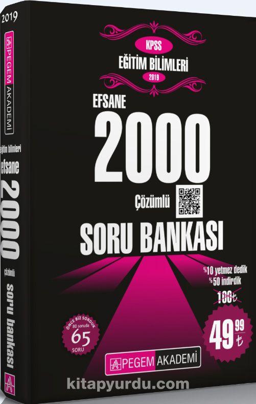 2019 KPSS Eğitim Bilimleri Çözümlü Efsane 2000 Soru Bankası - Kollektif pdf epub