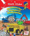 Buldozerler ve Damperli Kamyonlar / İlk Etkinlik Kitabım