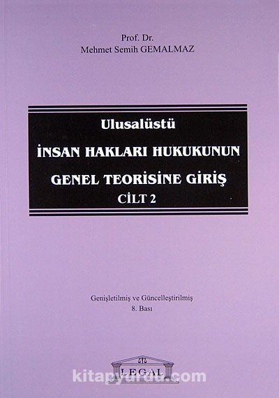 Ulusalüstü İnsan Hakları Hukukunun Genel Teorisine Giriş Cilt 2 - Mehmet Semih Gemalmaz pdf epub