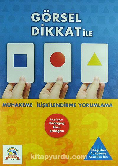 Görsel Dikkat ile Muhakeme İlişkilendirme Yorumlama - Ebru Erdoğan pdf epub