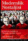 Modernlik Nostaljisi & Kemalizm, Laiklik ve Gündelik Hayatta Siyaset