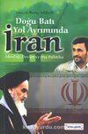 Doğu-Batı Yol Ayrımında İran & İdeoloji, Devlet ve Dış Politika