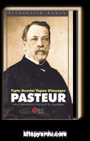 Tıpta Devrim Yapan Kimyager Pasteur