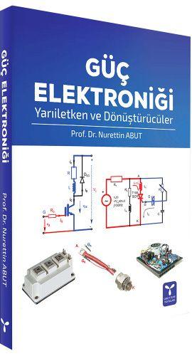 Güç Elektroniği Yarıiletken ve Dönüştürücüler - Prof. Dr. Nurettin Abut pdf epub