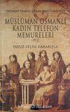 Dersaadet Telefon Anonim Şirket-i Osmaniyesi ve Müslüman Osmanlı Kadın Telefon Memureleri 1913 (2-B-5)