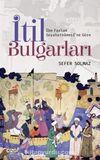 İtil Bulgarları (İbn Fazlan Seyahatnamesi'ne Göre)