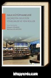 Halk Kütüphaneleri Geçmişten Geleceğe Yönelimler ve Yeni Roller