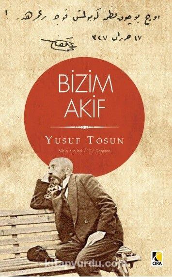 Bizim Akif - Yusuf Tosun pdf epub