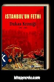 İstanbul'un Fethi & Dukas Kroniği 1341-1462