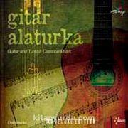 Gitar Alaturka & Guitar and Turkish Classical Music