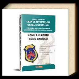 Adalet Bakanlığı Ceza ve Tevkifevleri Personeli Görevde Yükselme ve Ünvan Değişikliği Sınavlarına Hazırlık Konu Anlatımlı Soru Bankası