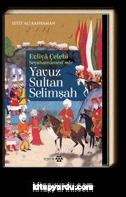Evliya Çelebi Seyehatnamesi'nde Yavuz Sultan Selimşah