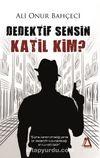 Dedektif Sensin Katil Kim ?
