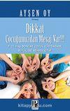 Dikkat Çocuğunuzdan Mesaj Var!!! & 7-11 Yaş Dönemi Çocuk Eğitiminde Büyüklere Rehber Kitap