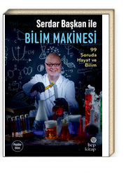 Serdar Başkan ile Bilim Makinesi: 99 Soruda Hayat ve Bilim