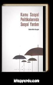 Kamu Sosyal Politikalarında Sosyal Yardım