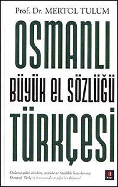 Osmanlı Türkçesi Büyük El Sözlüğü