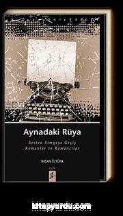 Aynadaki Rüya & Sesten Simgeye Geçiş Romanlar ve Romancılar