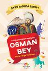 Gaziler Çağının Padişahı Osman Bey / Öykü Tadında Tarih 1