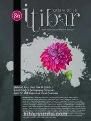 Sayı:86 Kasım 2018 İtibar Edebiyat ve Fikriyat Dergisi