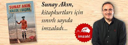 Kalede 1 Başına. Sunay Akın, Kitapkurtları için Sınırlı Sayıda İmzaladı.