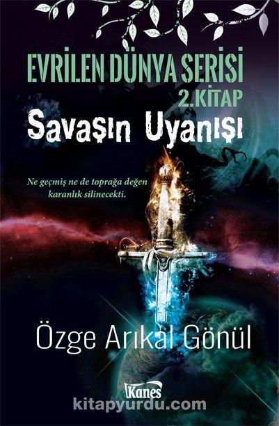 Savaşın Uyanışı / Evrilen Dünya Serisi 2. Kitap - Özge Arıkal Gönül pdf epub