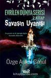 Savaşın Uyanışı / Evrilen Dünya Serisi 2. Kitap
