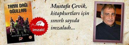 Tanrı Dağı Oğulları / Gümüş Oklar. Mustafa Çevik, Kitapkurtları için Sınırlı Sayıda İmzaladı.
