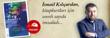 Kara Dursun ve Diğer Ankara Söylenceleri. İsmail Kılıçarslan, Kitapkurtları için Sınırlı Sayıda İmzaladı.