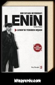 Bir Siyasi Biyografi Lenin & Lenin'in Yeniden İnşası