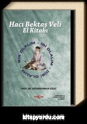 Hacı Bektaş Veli El Kitabı & Bir Olalım - İri Olalım - Diri Olalım
