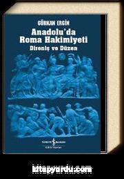 Anadolu'da Roma Hakimiyeti & Direniş ve Düzen