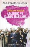Nutuk'tan Dersler Atatürk ve Kadın Hakları