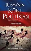 Rusya'nın Kürt Politikası Başlangıçtan 1947'ye